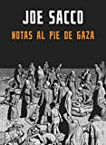 Sacco, Joe: Notas al pie en Gaza / Footnotes in Gaza (Spanish Edition)