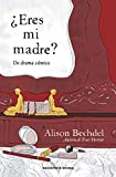 Bechdel, Alison: Eres mi madre? / Are You My Mother?: Un drama c¢mico / A Comic Drama (Spanish Edition)