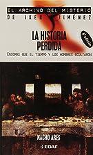 La Historia Perdida: Enigmas Que El Tiempo Y…