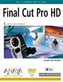 Weynand, Diana: Final Cut Pro Hd / Apple Pro Training Series: Final Cut Pro Hd (Diseno Y Creatividad / Design and Creativity) (Spanish Edition)