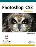 Willmore, Ben: Photoshop CS3. Avanzado/ Advance (Diseno Y Creatividad) (Spanish Edition)