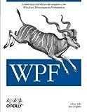 Sells, Chris: WPF (Spanish Edition)
