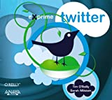 O'Reilly, Tim: Twitter / The Twitter Book (Exprime) (Spanish Edition)