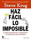 Krug, Steve: Haz facil lo imposible / Rocket Surgery Made Easy: La Guia Practica Para Aficionados Para Encontrar Y Solucionar Problemas De Usabilidad / the ... and Fixing Usability Probl (Spanish Edition)