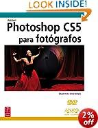 Adobe Photoshop CS5 para fotógrafos / Adobe Photoshop CS5 for Photographers (Diseño Y Creatividad / Design and Creativity)