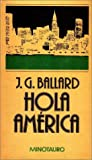 Ballard, J.G.: Hola America/Hello America