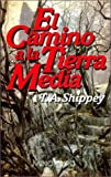 Shippey, T. A.: El camino a la tierra media/ The Road to Middle-earth (Spanish Edition)