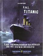 R.M.S. Titanic : las verdaderas razones de…