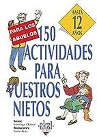 150 actividades para vuestros nietos : hasta…