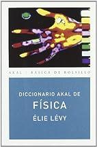 Diccionario Akal de fisica/ Akal's…