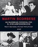 Scorsese, Martin: Martin Scorsese: Un Recorrido Personal Por El Cine Norteamericano (Spanish Edition)