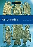 Green, Miranda: Arte celta / Celtic Art: Leyendo sus mensajes / Symbols and Imagery (Spanish Edition)