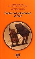 ¿Cómo nos enseñaron a leer? by María Del…