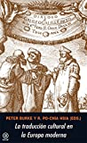 Burke, Peter: La traduccion cultural en la europa moderna / Cultural Translation in Early Modern Europe (Spanish Edition)