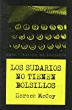 McCoy, Horace: Sudarios no tienen bolsillos / Shrouds not Have Pockets (Spanish Edition)