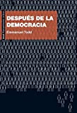 Todd, Emmanuel: Despues de la democracia / After Democracy (Spanish Edition)