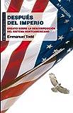 Todd, Emmanuel: Después del imperio: Ensayo sobre la descomposición del sistema norteamericano