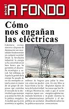 Cómo nos engañan las eléctricas by Carlos…