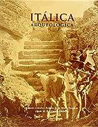 Itálica arqueológica by Antonio Caballos…
