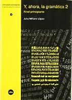 Y, ahora, la gramática 2 by Julia Miñano