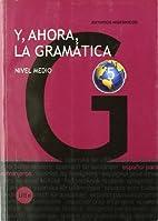 Y, ahora, la gramatica 5. Nivel medio by…