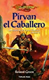 Green, Roland: Pirvan el caballero / Knights of the Sword: La historia de Sir Pirvan Wayward / The Story of Sir Pirvan Wayward (Dragonlance) (Spanish Edition)