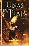 Yeovil, Jack: Unas de plata (Warhammer) (Spanish Edition)