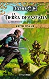 Keith Baker: LA TIERRA DEVASTADA (EBERRON II: LA OSCURIDAD ONIRICA)