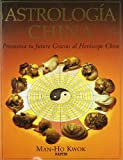 Kwok, Man Ho: Astrologia China (Spanish Edition)