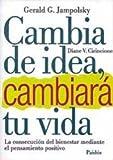 Jampolsky, Gerald G.: Cambia de idea, cambiará tu vida