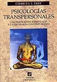 Tart, Charles T.: Psicologias transpersonales / Transpersonal Psychology (Spanish Edition)