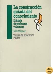 La construccion guiada del conocimiento / The Guided Construction of Knowledge (Spanish Edition)