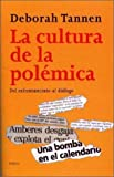 Tannen, Deborah: La cultura de la polemica / The Culture of Controversy (Spanish Edition)