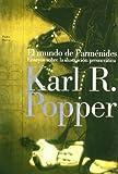 Popper, Karl Raimund: El mundo de Parmenides / the World of Parmenides (Paidos Basica) (Spanish Edition)