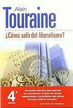 Comment sortir du libéralisme? by Alain…