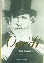 Verdi una Biografía by Mary Jane…
