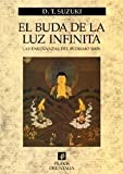 Daisetz Teitaro Suzuki: El buda de la luz infinita / the Buddha of Infinite Light (Spanish Edition)