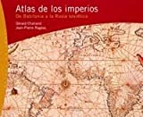 Chaliand, Gerard: Atlas De Los Imperios: De Babilonia A Rusia Sovietica