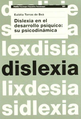 dislexia-en-el-desarrollo-psiquico-dyslexia-in-the-psychic-development-su-psicodinamica-its-psycho-dynamics-psicologia-psiquiatria-psychiatry-psychotherapy-spanish-edition
