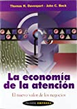 Davenport, Thomas H.: La economia de la atencion / The Economy of Attention (Spanish Edition)