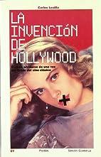 La Invencion De Hollywood / The Invention of…