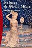Jacques Le Goff: En busca de la Edad Media / In Search of the Middle Ages (Spanish Edition)