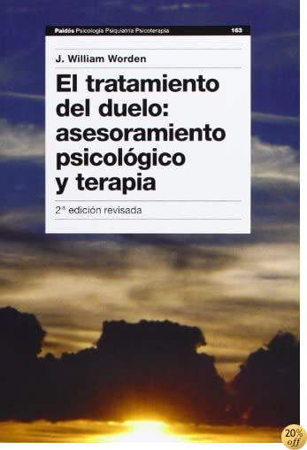 El tratamiento del duelo, asesoramiento psicologico y terapia / the Treatment of Grief, Psychological Counseling and therapy (Spanish Edition)
