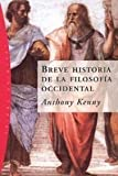 Anthony Kenny: Breve Historia De La Filosofia Occidental/A Brief History of Western Philosophy (Paidos Origenes / Paidos Origins) (Spanish Edition)