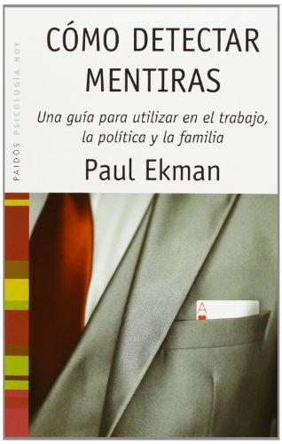 como-detectar-mentiras-telling-lies-una-guia-para-utilizar-en-el-trabajo-la-politica-y-la-pareja-clues-to-deceit-in-the-marketplace-politics-daily-knowledge-spanish-edition