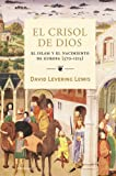 David Levering Lewis: El crisol de Dios. El Islam y el nacimiento de Europa (570-1215)