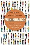 Don Tapscott: Wikinomics. La nueva economia de las multitudes inteligente (Spanish Edition)
