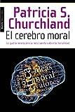 Churchland, Patricia S.: El cerebro moral