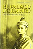 Kremmer, Christopher: El Palacio De Bambu/ Bamboo Palace: La Ultima Dinastia De Laos / Discovering the Lost Dynasty of Laos (Los Otros Libros / the Other Books) (Spanish Edition)