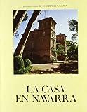Caro Baroja, Julio: La casa en Navarra (Biblioteca Caja de Ahorros de Navarra) (Spanish Edition)